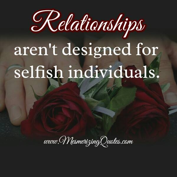 Is It Ok To Be Selfish In A Relationship
