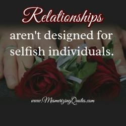 being selfish:relationships